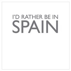 I'd rather be in Spain Canvas Art