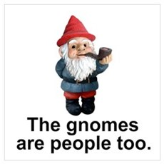 Gnomes are people too Poster