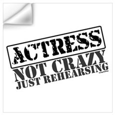 Not Crazy Just Rehearsing Wall Decal