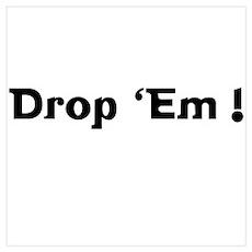 Drop 'em Poster