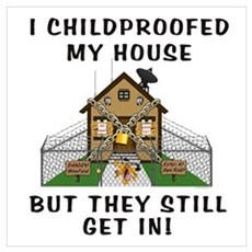 Childproofed Poster