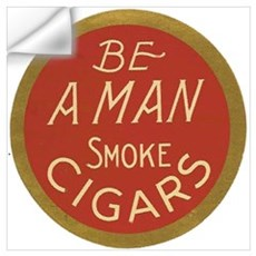 Be a Man Vintage Cigar Ad Wall Decal