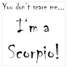 You don't scare me...Scorpio Poster