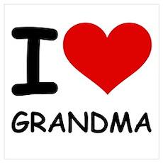I LOVE GRANDMA Poster