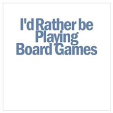 I'd Rather be Playing Board G Poster
