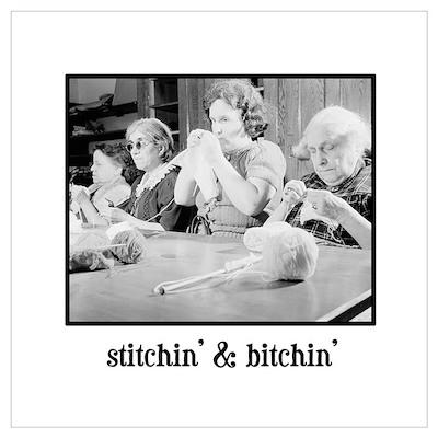 Stitchin' & Bitchin' Poster