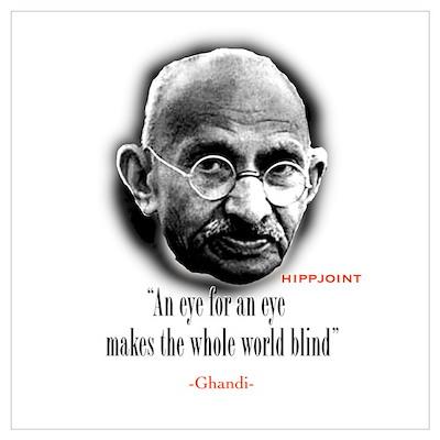 "Ghandi""an eye for an eye"" Poster"