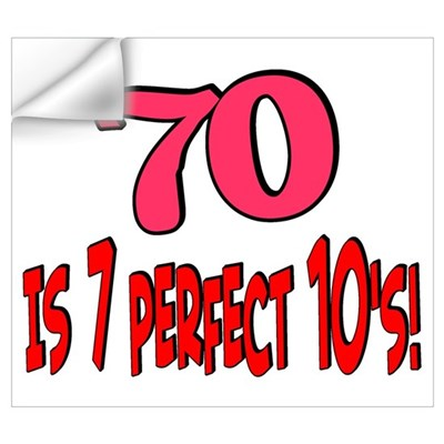 70 is 7 perfect 10's Wall Decal