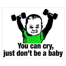 You Can Cry Just Dont Be a Baby Framed Print