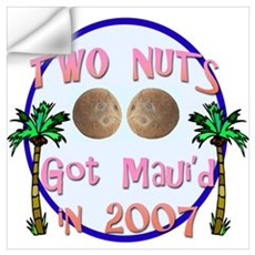 Two Nuts Got Maui'd Wall Decal