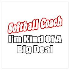 """Softball Coach..Big Deal"" Poster"
