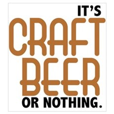 Craft Beer or Nothing Poster