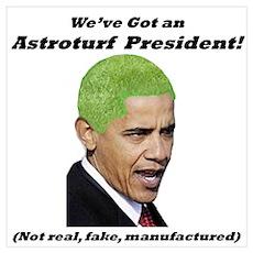 """""""Astroturf President"""" Poster"""