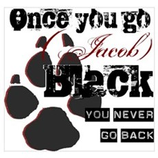 Once you go (Jacob) Black Poster
