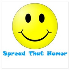 Spread That Humor.:-) Poster