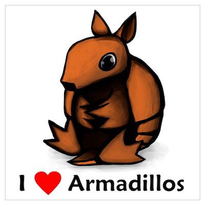 I Love Armadillos Poster