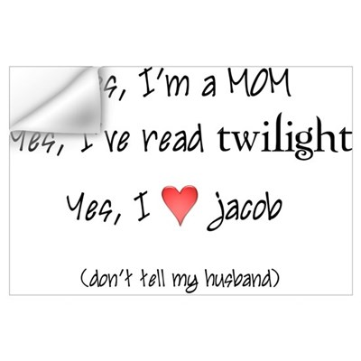 Yes, I love twilight Wall Decal