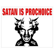 Satan is prochoice Poster