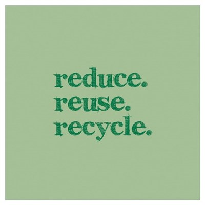 reduce.reuse.recycle. Poster