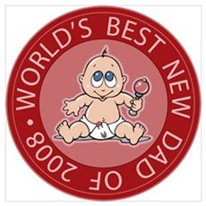 World's Best New Dad 2008 Girl Poster