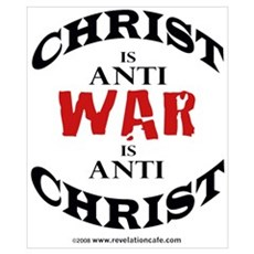 Christ is Anti War is Anti Christ Poster