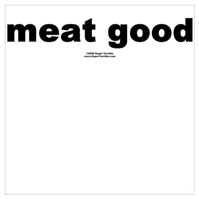 meat good Poster