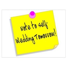 Note To Self-Wedding Tomorrow! Poster