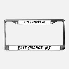 Famous in East Orange License Plate Frame