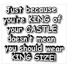 KING OF CASTLE SHOULDN'T WEAR Poster