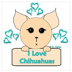 I Love Chihuahuas Cartoon (Blue) Poster