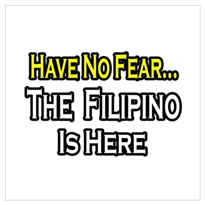 """No Fear, Filipino is Here"" Poster"