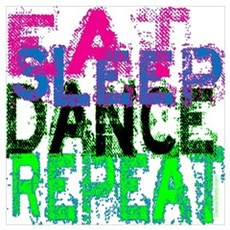Eat Sleep Dance Repeat Poster