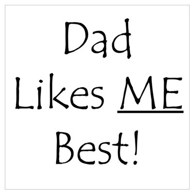 Dad Likes ME Best! Poster