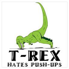 T-Rex Hates Push-Ups Poster