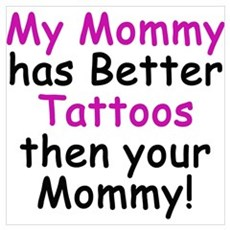 My Mommy has better Tattoos Framed Print
