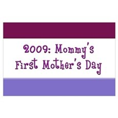 2009: Mommy's 1st Poster