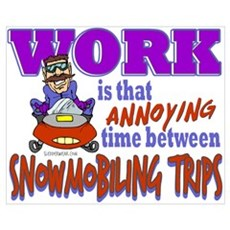 Work vs Snowmobiling Trips Poster