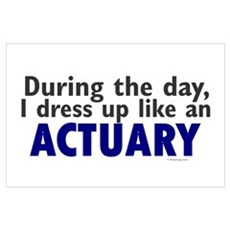 Dress Up Like An Actuary Poster