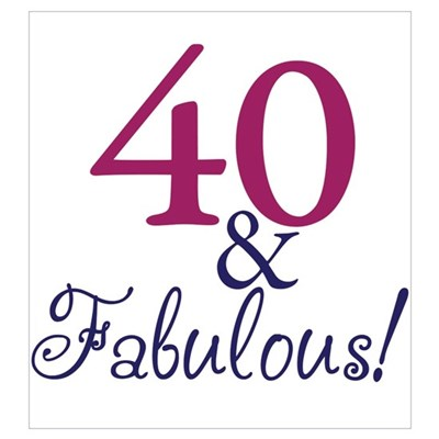 40 and fabulous poster 574340819 on parents 40th wedding anniversary t