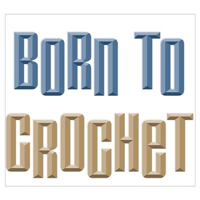 Born to Crochet Crafts Poster