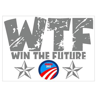 WTF Win The Future Obama 2012 Poster