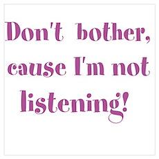I'm not listening Poster