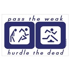 Pass the Weak - Hurdle the Dead Framed Print