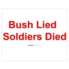 """""""Bush Lied Soldiers Died"""" Poster"""