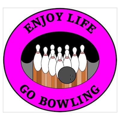 Enjoy Life Go Bowling Poster
