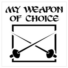 Fencing - WeaponOfChoice Poster
