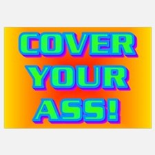 COVER YOUR ASS!