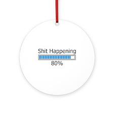 Shit Happening Progress Bar Ornament (Round)