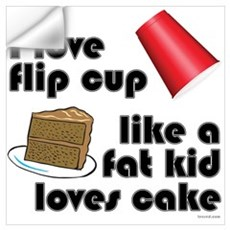 """Like a fat kid"" flip cup Wall Decal"