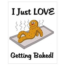 Love Getting Baked Poster